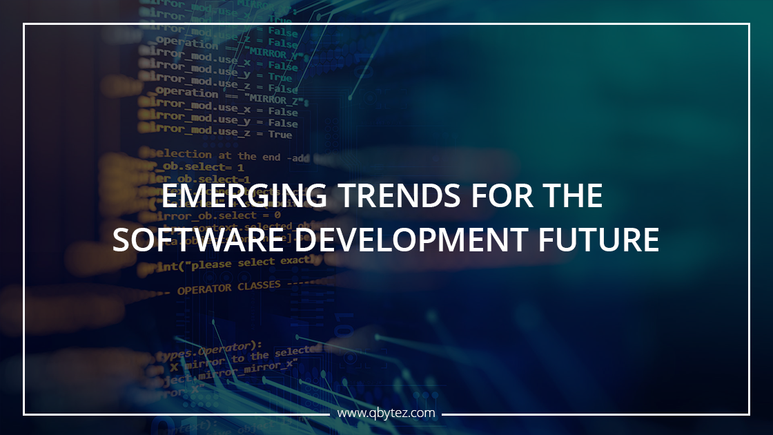 Emerging Trends for the Software Development