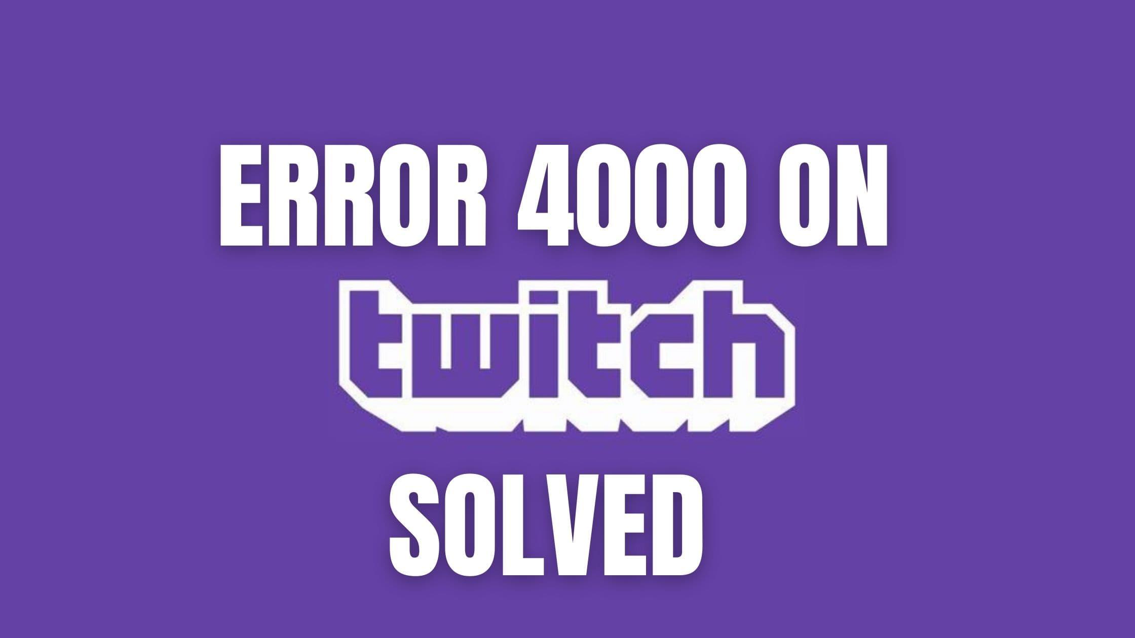 Twitch error 4000