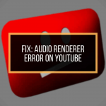 audio renderer error on YouTube