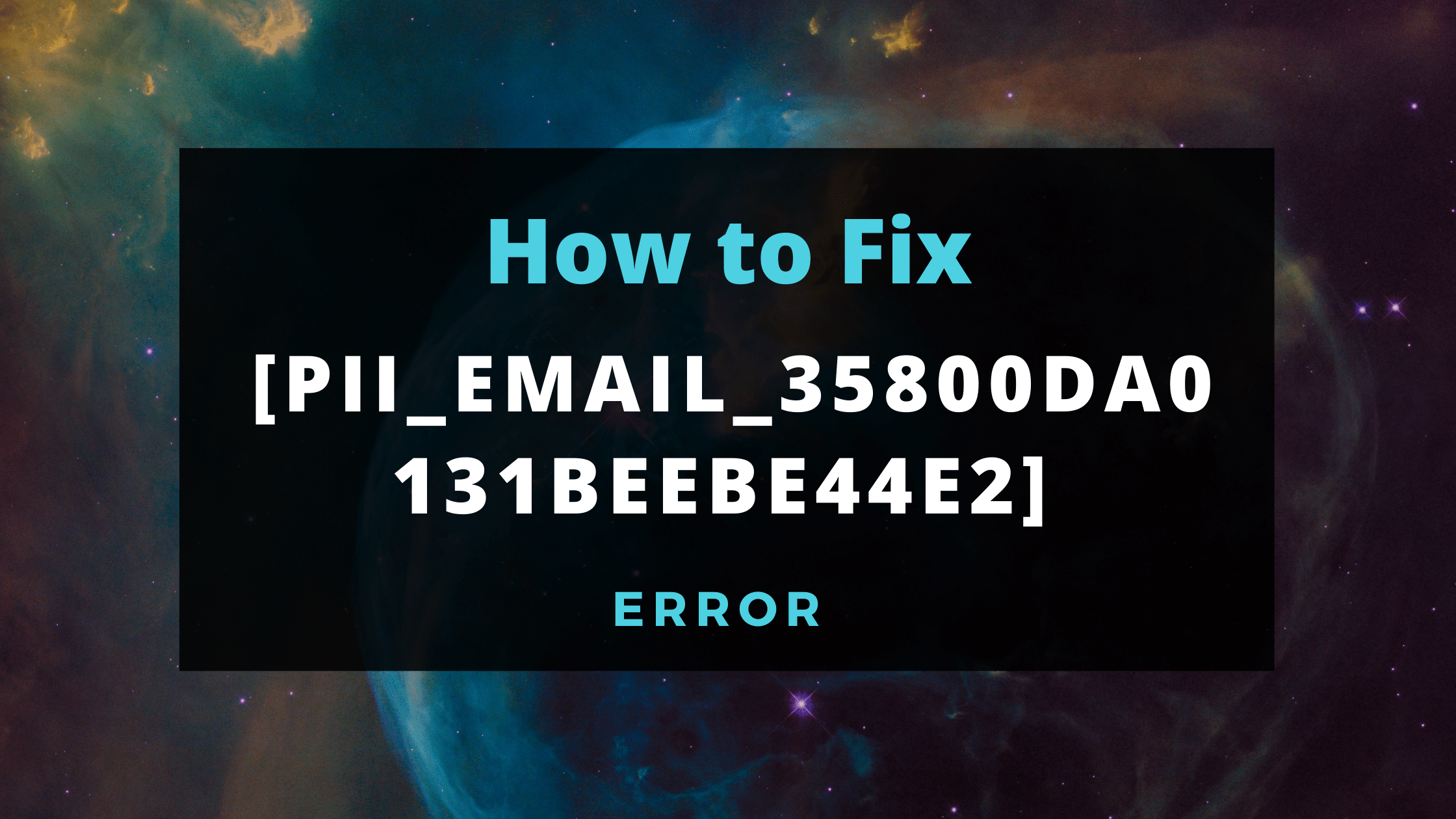 How to fix [pii_email_35800da0131beebe44e2] Outlook Error Code?